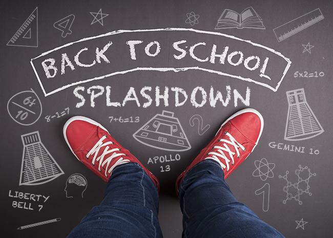 Back to School Splashdown