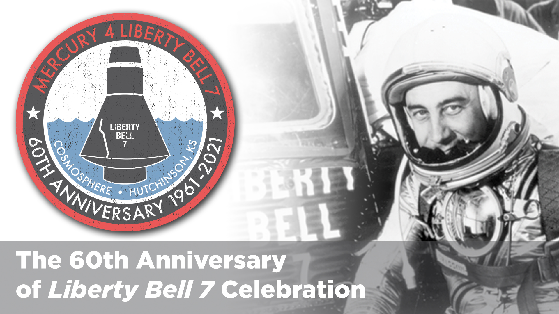 Cosmosphere Celebrates 60th Anniversary of Liberty Bell 7